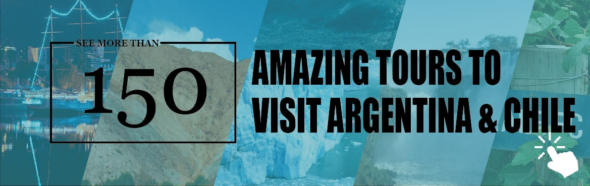 See tours to visit Argentina and Chile