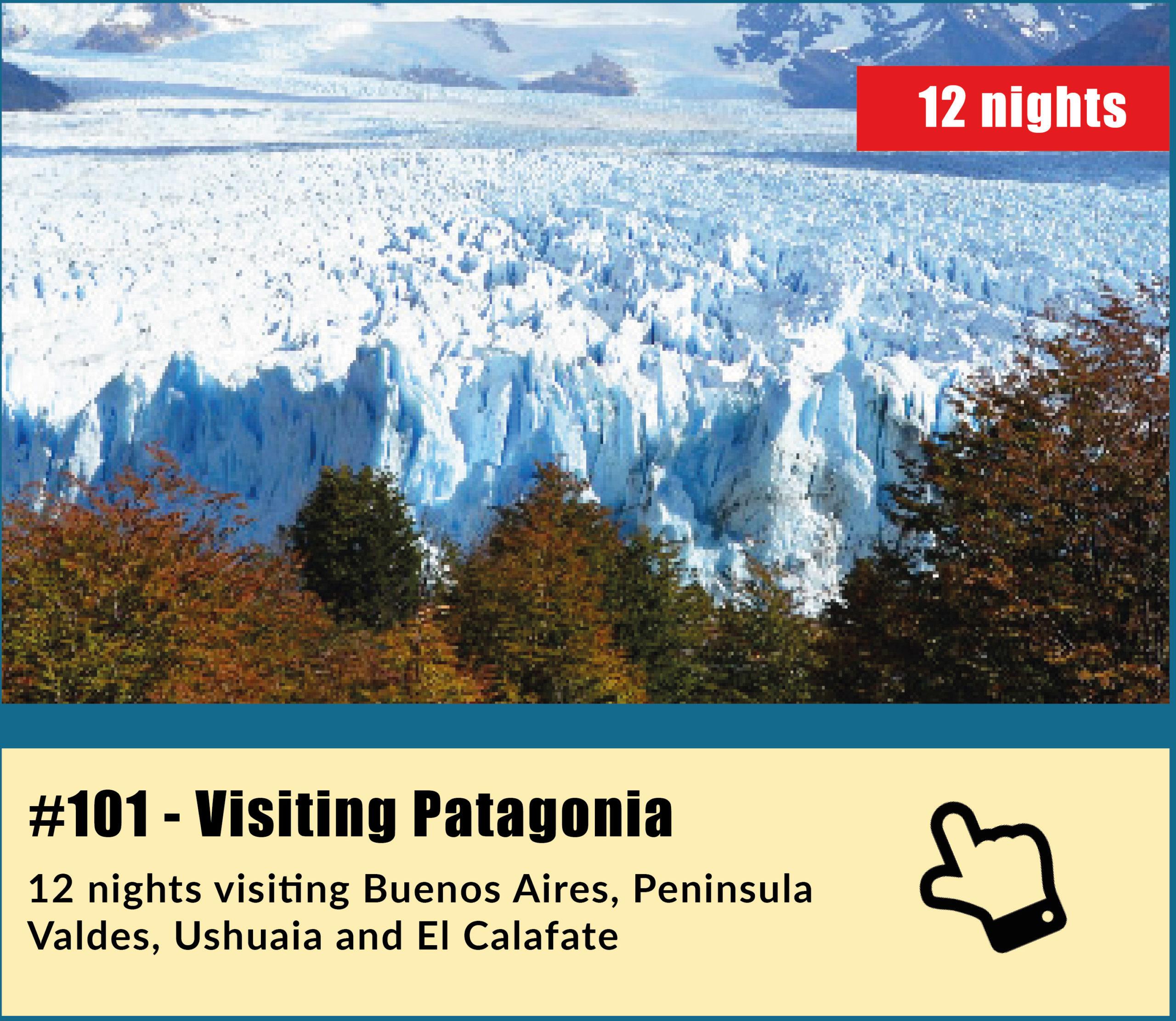 See our visiting Patagonia Tour: Buenos Aires, Peninsula Valdes, Ushuaia, El Calafate