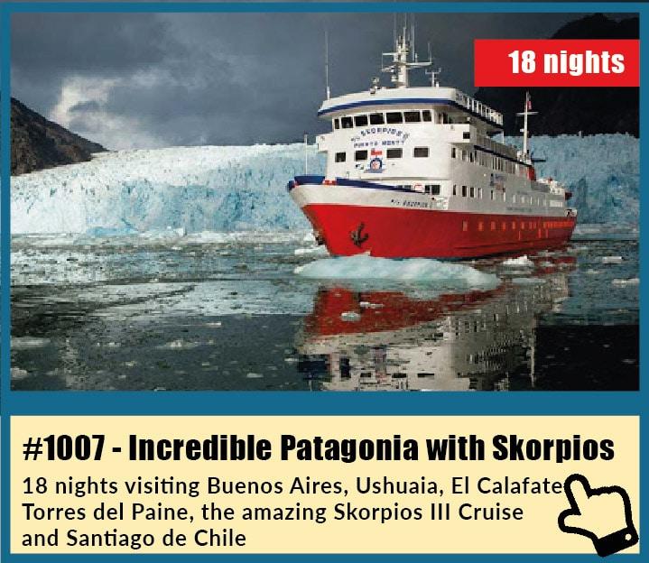 Ushuaia, El Calafate, Torres del Paine and Skorpios Cruises in Patagonia